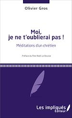 Download this eBook Moi, je ne t'oublierai pas !