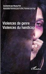 Téléchargez le livre :  Violences de genre, violences du handicap