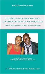 Téléchargez le livre :  Jeunes couples africains face aux difficultés de la vie conjugale