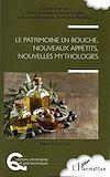 Télécharger le livre :  Le patrimoine en bouche, nouveaux appétits, nouvelles mythologies