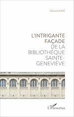 Téléchargez le livre :  L'intrigante façade de la bibliothèque Sainte Genviève
