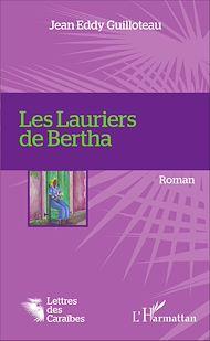 Téléchargez le livre :  Les Lauriers de Bertha