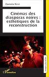 Télécharger le livre :  Cinémas des diasporas noires : esthétiques de la reconstruction