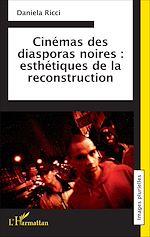 Téléchargez le livre :  Cinémas des diasporas noires : esthétiques de la reconstruction