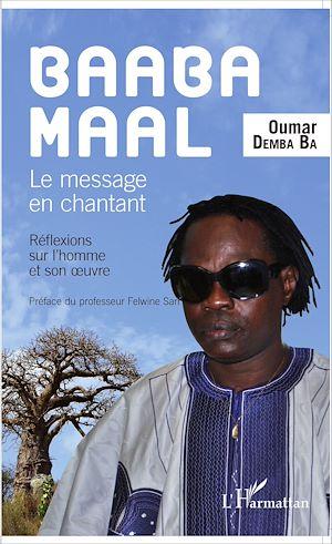 Téléchargez le livre :  Baaba Maal Le message en chantant