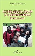 Téléchargez le livre :  Les primo-arrivants africains et la voie professionnelle