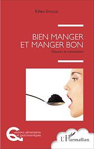 Téléchargez le livre :  Bien manger et manger bon