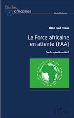 Téléchargez le livre :  La Force africaine en attente (FAA)