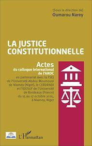 Téléchargez le livre :  La justice constitutionnelle