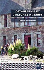 Téléchargez le livre :  Géographie et cultures à Cerisy
