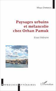 Téléchargez le livre :  Paysages urbains et mélancolie chez Orhan Pamuk