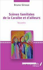 Téléchargez le livre :  Scènes familiales de la Caraïbe et d'ailleurs