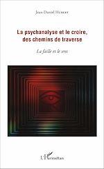 Téléchargez le livre :  La psychanalyse et le croire, des chemins de traverse