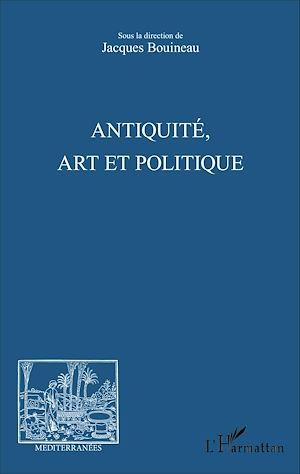 Téléchargez le livre :  Antiquité, Art et Politique