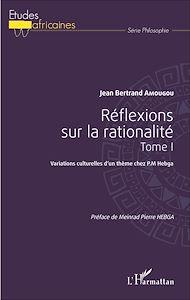 Téléchargez le livre :  Réflexions sur la rationalité tome 1