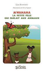 Téléchargez le livre :  Mwanana : la petite fille qui parlait aux animaux