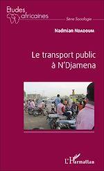 Téléchargez le livre :  Le transport public à N'Djamena