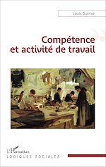 Téléchargez le livre :  Compétence et activité de travail