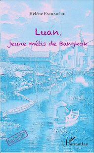 Téléchargez le livre :  Luan, jeune métis de bangkok
