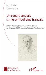 Téléchargez le livre :  Un regard anglais sur le symbolisme français