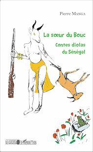 Téléchargez le livre :  La soeur du bouc. Contes diolas du Sénégal