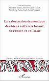 Télécharger le livre :  La valorisation économique des biens culturels locaux en France et en Italie