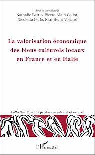 Téléchargez le livre :  La valorisation économique des biens culturels locaux en France et en Italie