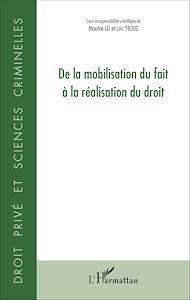 Téléchargez le livre :  De la mobilisation du fait à la réalisation du droit