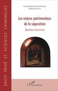 Téléchargez le livre :  Les enjeux patrimoniaux de la séparation