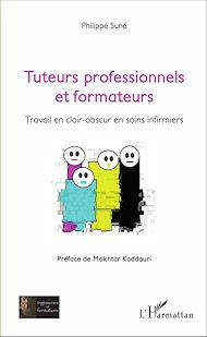 Téléchargez le livre :  Tuteurs professionnels et formateurs
