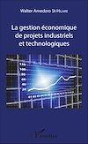 Télécharger le livre :  La gestion économique de projets industriels et technologiques