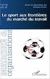 Télécharger le livre :  Le sport aux frontières du marché du travail