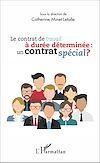 Télécharger le livre :  Le contrat de travail à durée déterminée : un contrat spécial ?