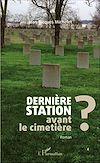 Télécharger le livre :  Dernière station avant le cimetière ?