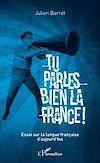 Télécharger le livre :  Tu parles bien la France