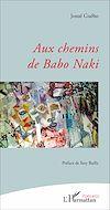 Télécharger le livre :  Aux chemins de Babo Naki