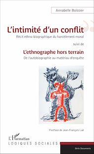 Téléchargez le livre :  L'intimité d'un conflit : Récit ethno-biographique du harcèlement moral