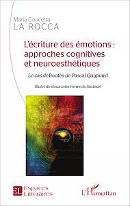 Téléchargez le livre :  L'écriture des émotions : approches cognitives et neuroesthétiques