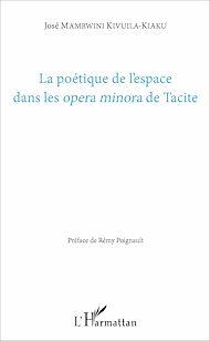 Téléchargez le livre :  La poétique de l'espace dans les <em>opera minora</em> de Tacite