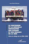 Télécharger le livre :  Le conteneur et la nouvelle géographie des océans et des rivages de la mer