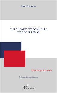 Téléchargez le livre :  Autonomie personnelle et droit pénal