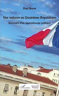 Téléchargez le livre :  Une enfance en Quatrième République