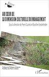 Télécharger le livre :  Au coeur de la dimension culturelle du management