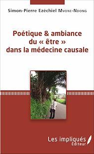 Téléchargez le livre :  Poétique et ambiance du « être » dans la médecine causale