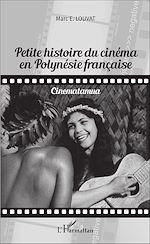Téléchargez le livre :  Petite histoire du cinéma en Polynésie française