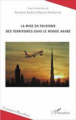 Téléchargez le livre :  La mise en tourisme des territoires dans le monde arabe