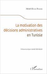 Téléchargez le livre :  La motivation des décisions administratives en Tunisie