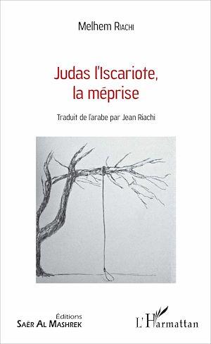 Téléchargez le livre :  Judas l'Iscariote, la méprise