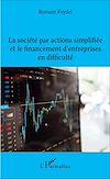 Télécharger le livre :  La société par actions simplifiée et le financement d'entreprises en difficulté