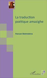 Téléchargez le livre :  La traduction poétique amazighe
